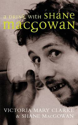A Drink with Shane MacGowan