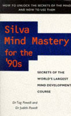 Silva Mind Mastery for the 90s: Secrets of the World's Largest Mind Development Course