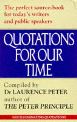 Quotations for Our Time: Gems of Wit, Brevity and Originality from Minds Ancient and Modern