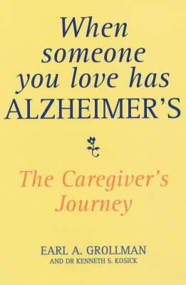 When Someone You Love Has Alzheimer's: The Caregiver's Journey