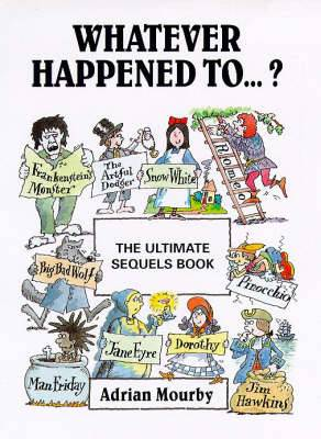 Whatever Happened to...?: The Ultimate Sequels Book