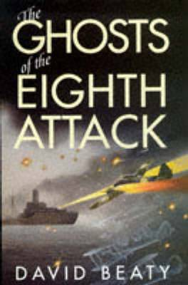 The Ghosts of the Eighth Attack