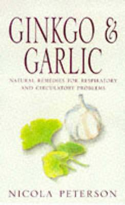 Gingko and Garlic: Natural Remedies for Respiratory and Circulatory Problems