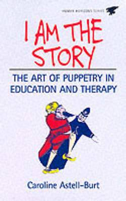 I am the Story: A Manual of Special Puppetry Projects