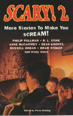 Scary!: More Stories to Make You Scream!: v.2