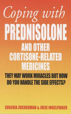 Coping with Prednisolone: and Other Cortisone-Related Medicines