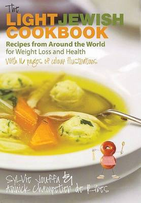 The Light Jewish Cookbook: Recipes from Around the World for Weight Loss and Health