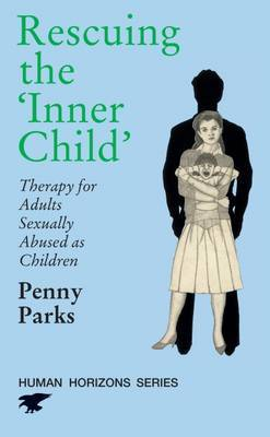 Rescuing the  Inner Child : Therapy for Adults Sexually Abused as Children