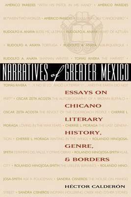 Narratives of Greater Mexico: Essays on Chicano Literary History, Genre, and Borders