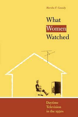 What Women Watched: Daytime Television in the 1950s