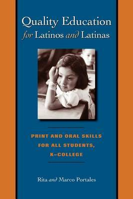 Quality Education for Latinos/AS: Print and Oral Skills for All Students, K-College