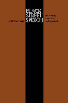 Black Street Speech: Its History, Structure, and Survival