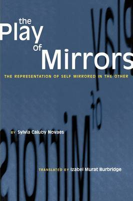 The Play of Mirrors: The Representation of Self Mirrored in the Other