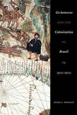 Go-betweens and the Colonization of Brazil: 1500-1600