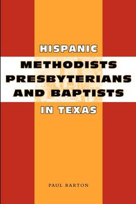 Hispanic Methodists, Presbyterians, and Baptists in Texas