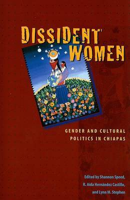 Dissident Women: Gender and Cultural Politics in Chiapas