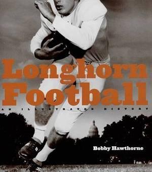 Longhorn Football: An Illustrated History