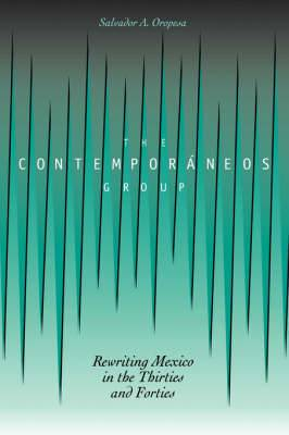 The Contemporaneos Group: Rewriting Mexico in the Thirties and Forties