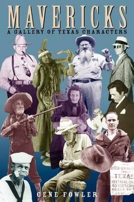 Mavericks: A Gallery of Texas Characters