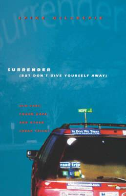 Surrender (But Don't Give Yourself Away): Old Cars, Found Hope, and Other Cheap Tricks