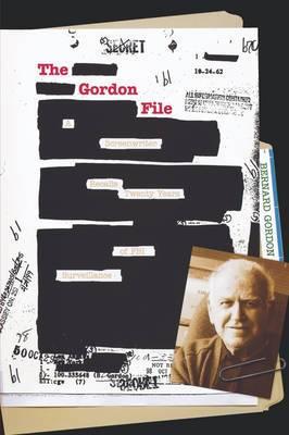 The Gordon File: A Screenwriter Recalls Twenty Years of FBI Surveillance