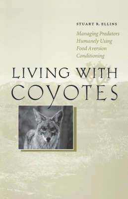 Living with Coyotes: Managing Predators Humanely Using Food Aversion Conditioning