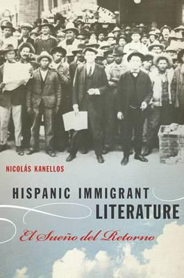 Hispanic Immigrant Literature: El Sueno del Retorno