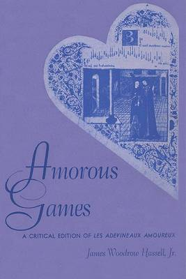 Amorous Games: A Critical Edition of Les Adevineaux Amoureux: Publication of the American Folklore Society