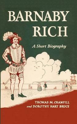 Barnaby Rich: A Short Biography