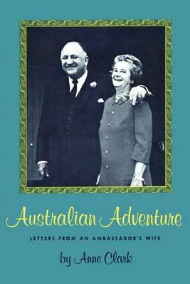 Australian Adventure: Letters from an Ambassador's Wife