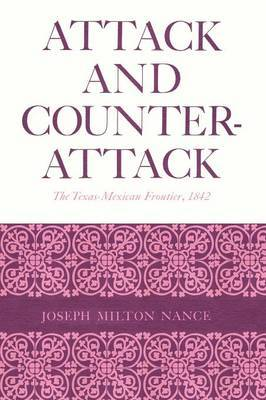 Attack and Counterattack: The Texas-Mexican Frontier, 1842