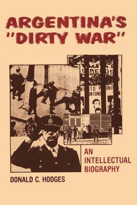 Argentina's  Dirty War : An Intellectual Biography