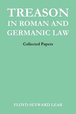 Treason in Roman and Germanic Law: Collected Papers