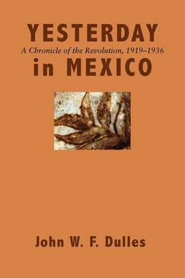 Yesterday in Mexico: A Chronicle of the Revolution, 1919-1936
