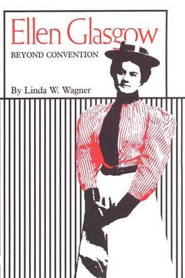 Ellen Glasgow: Beyond Convention