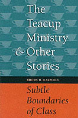 The Teacup Ministry and Other Stories: Subtle Boundaries of Class