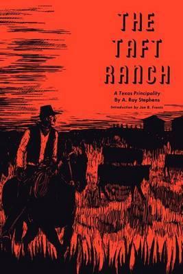The Taft Ranch: A Texas Principality