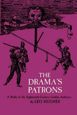 The Drama's Patrons: A Study of the Eighteenth-Century London Audience