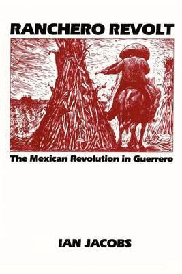 Ranchero Revolt: The Mexican Revolution in Guerrero