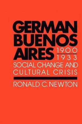 German Buenos Aires, 1900-1933: Social Change and Cultural Crisis