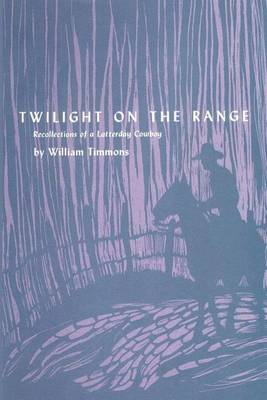Twilight on the Range: Recollections of a Latterday Cowboy