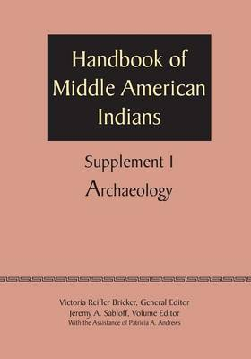 Supplement to the Handbook of Middle American Indians: Archaeology