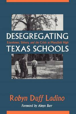 Desegregating Texas Schools: Eisenhower, Shivers, and the Crisis at Mansfield High