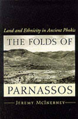 Folds of Parnassos: Land and Ethnicity in Ancient Phokis