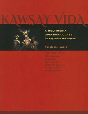 Kawsay Vida: A Multimedia Quechua Course for Beginners and Beyond