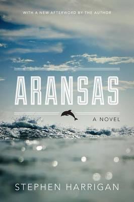 Aransas: A Novel