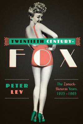 Twentieth Century-Fox: The Zanuck-Skouras Years, 1935-1965
