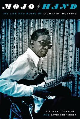 Mojo Hand: The Life and Music of Lightnin' Hopkins