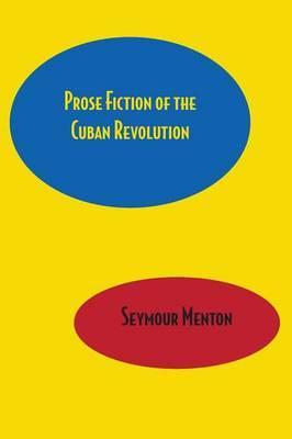 Prose Fiction of the Cuban Revolution