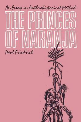 The Princes of Naranja: An Essay in Anthrohistorical Method